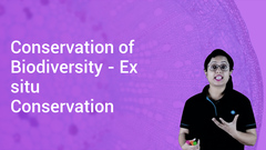 Conservation of Biodiversity - Ex situ Conservation