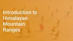 Introduction to Himalayan Mountain Ranges