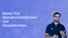 Desert Soil formation,Distribution and Characteristics