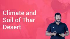 Climate and Soil of Thar Desert