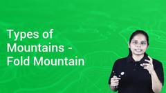 Types of Mountains - Fold Mountain