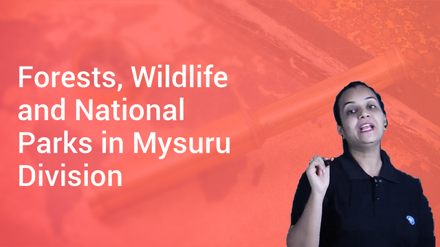 Forests, Wildlife and National Parks in Mysuru Division