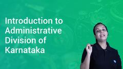 Introduction to Administrative Division of Karnataka