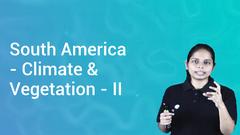 South America - Climate & Vegetation - II
