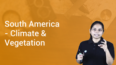 South America - Climate & Vegetation